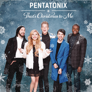 Pentatonix_-_That's_Christmas_to_Me